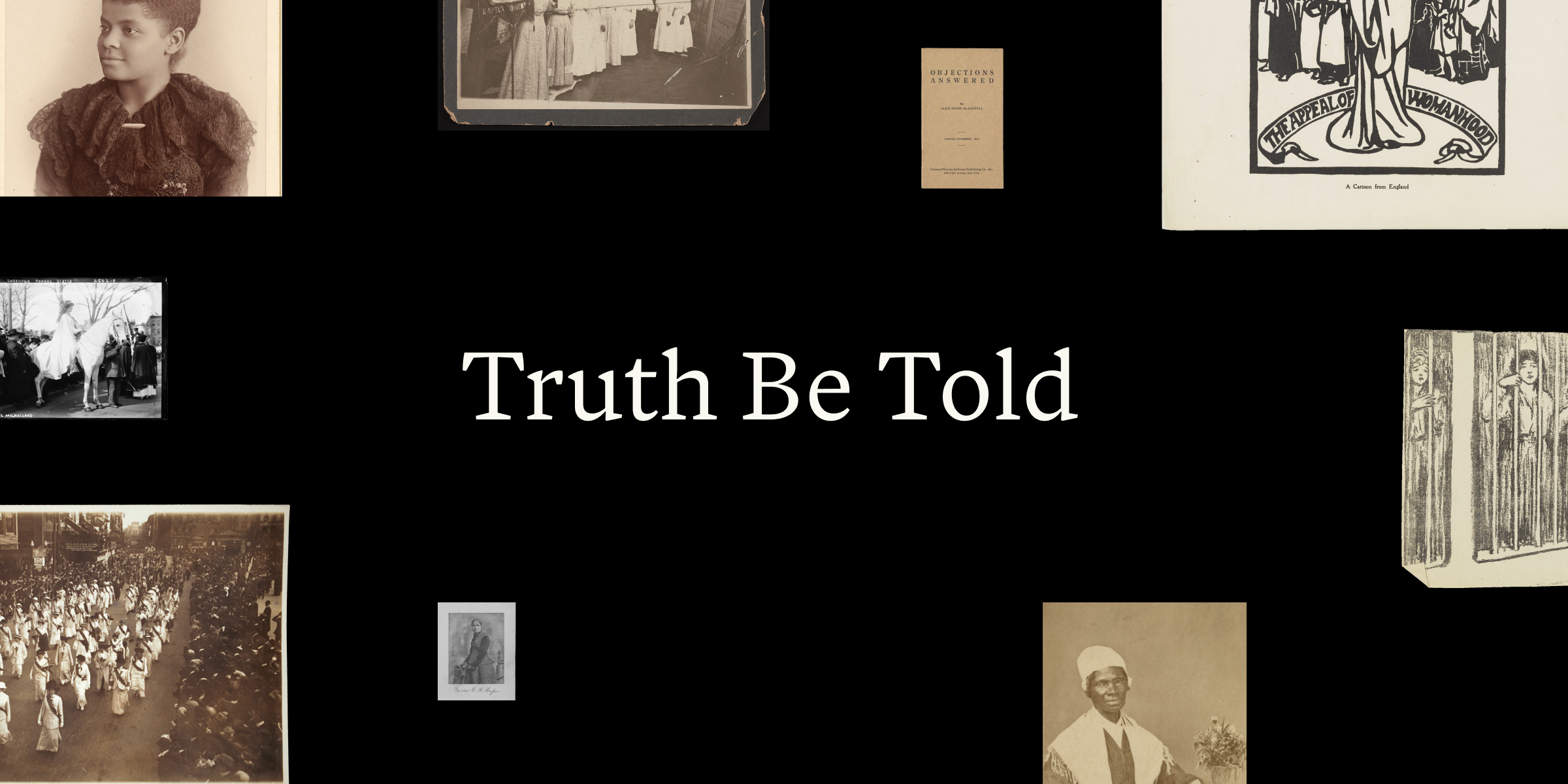 "Text reads ""truth be told"" over a black background with old looking portraits and cartoons floating around it."