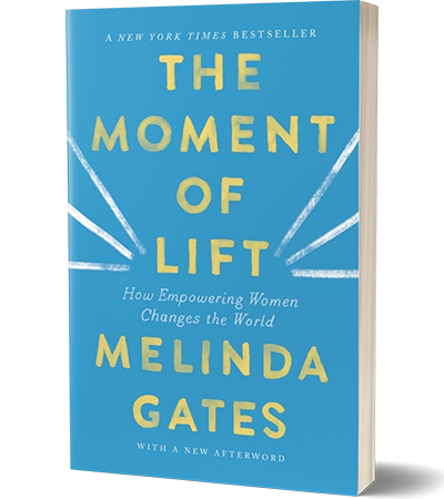 "The book cover for The Moment of Lift by Melinda Gates. The cover reads ""The Moment of Lift: How Empowering Women Changes The World. Melinda Gates. With a New Afterword"""